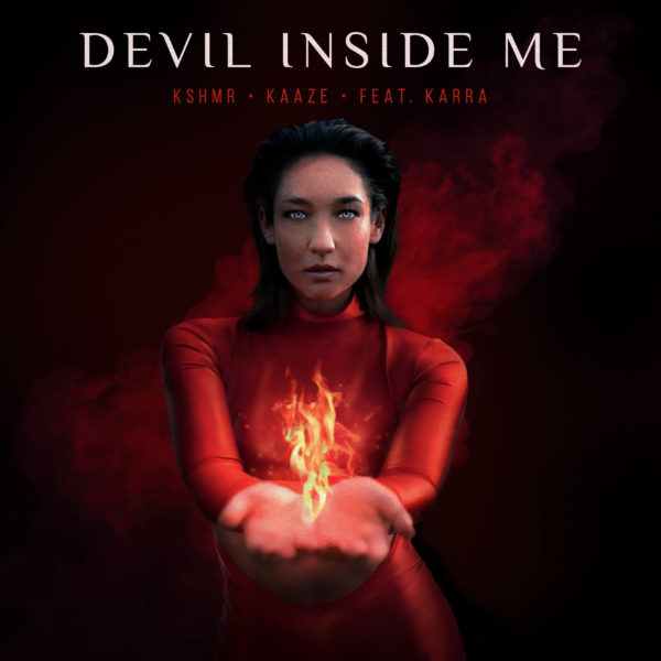 KSHMR & KAAZE - Devil Inside Me (feat. KARRA) cover art