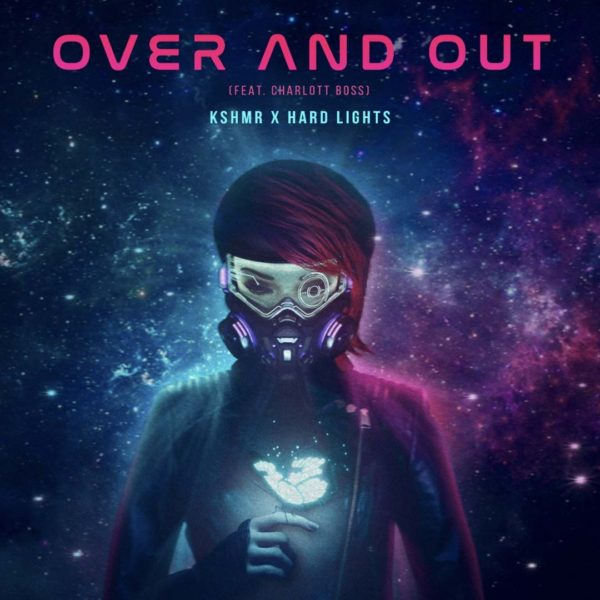 KSHMR X Hard Lights (FEAT. Charlott Boss) - Over And Out cover art